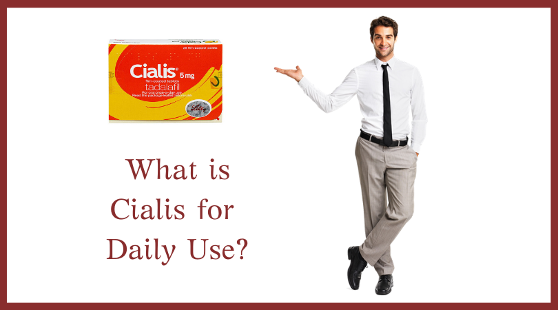 What is Cialis for Daily Use_